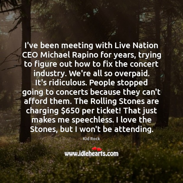 I've been meeting with Live Nation CEO Michael Rapino for years, trying Image