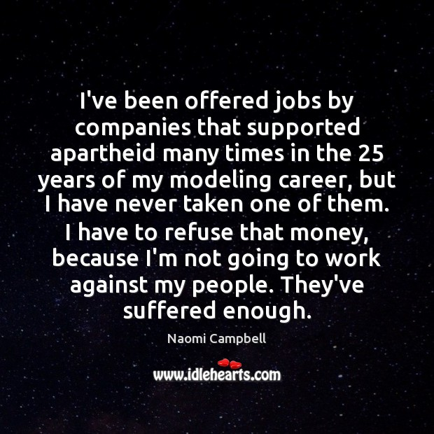 Image, I've been offered jobs by companies that supported apartheid many times in
