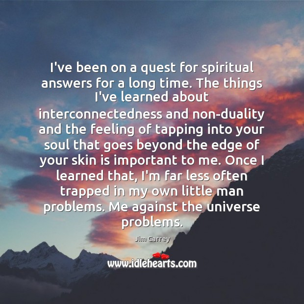 I've been on a quest for spiritual answers for a long time. Image