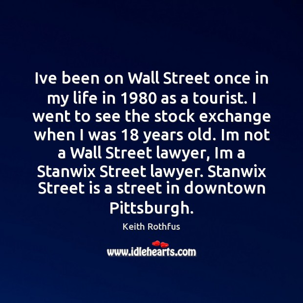 Ive been on Wall Street once in my life in 1980 as a Image
