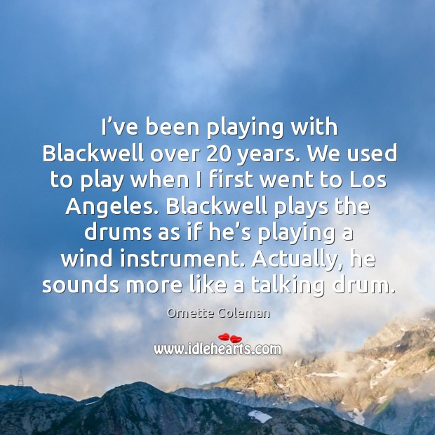 I've been playing with blackwell over 20 years. We used to play when I first went to Image