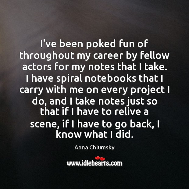 Image, I've been poked fun of throughout my career by fellow actors for