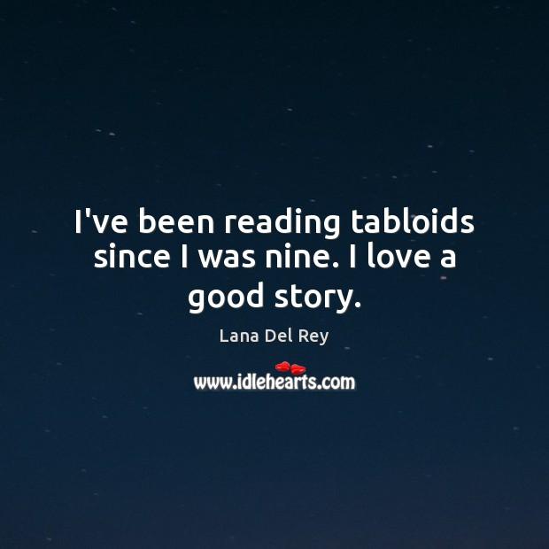 Image, I've been reading tabloids since I was nine. I love a good story.