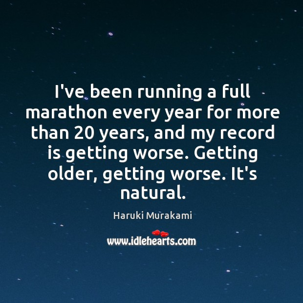 I've been running a full marathon every year for more than 20 years, Image