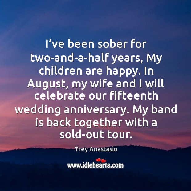 Image, I've been sober for two-and-a-half years, my children are happy.