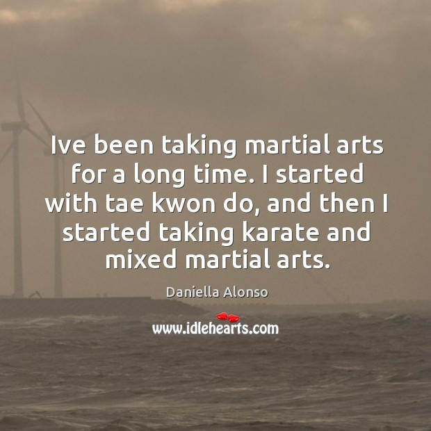 Ive been taking martial arts for a long time. I started with Image