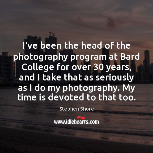 Image, I've been the head of the photography program at Bard College for