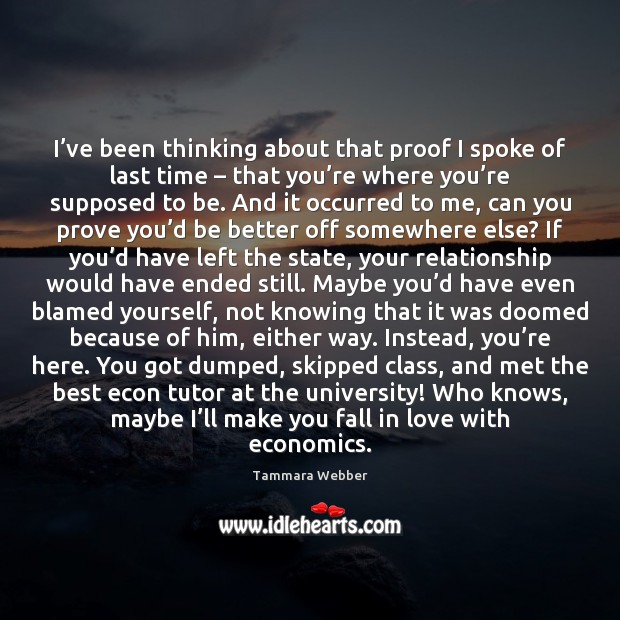 I've been thinking about that proof I spoke of last time – Tammara Webber Picture Quote