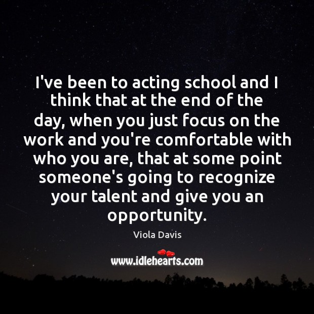 Image, I've been to acting school and I think that at the end