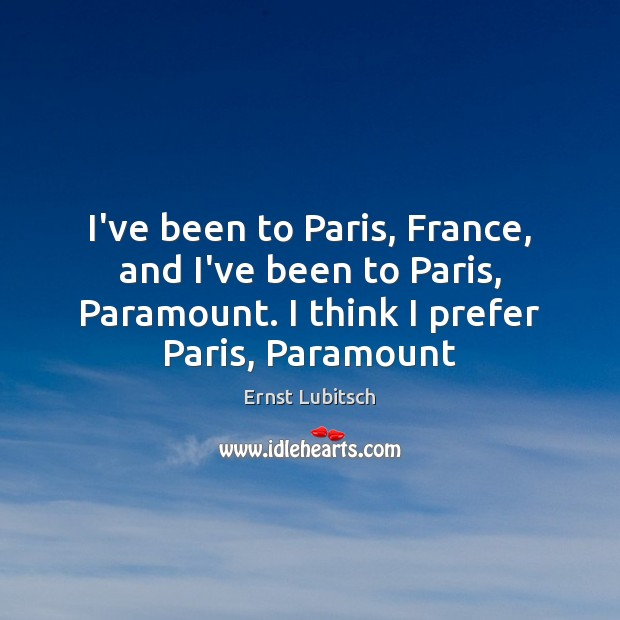 I've been to Paris, France, and I've been to Paris, Paramount. I Image