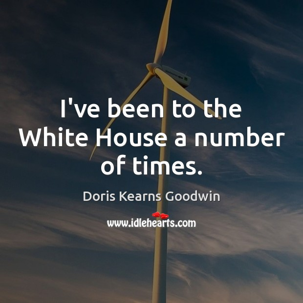 I've been to the White House a number of times. Image