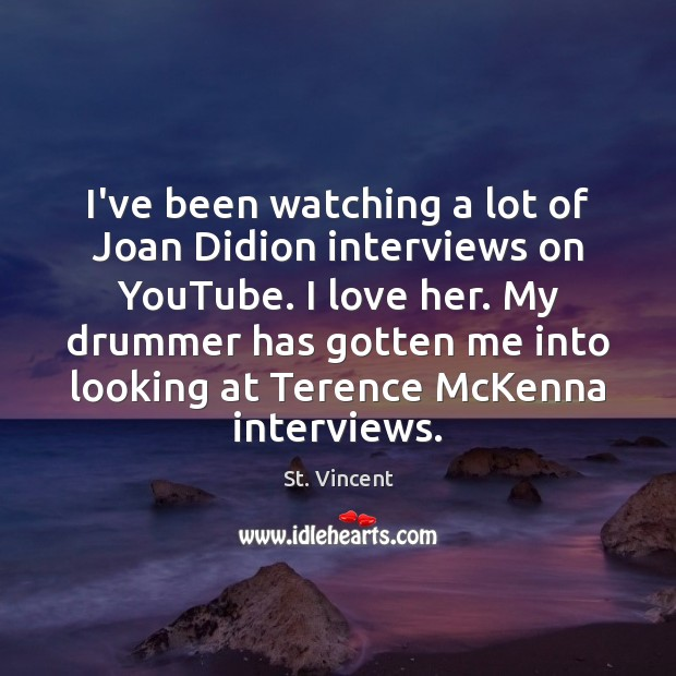 Image, I've been watching a lot of Joan Didion interviews on YouTube. I