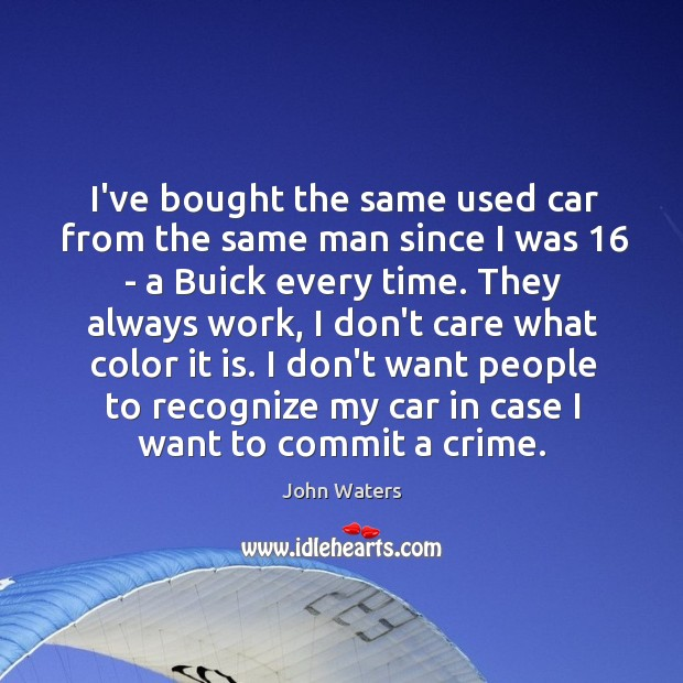I've bought the same used car from the same man since I Image