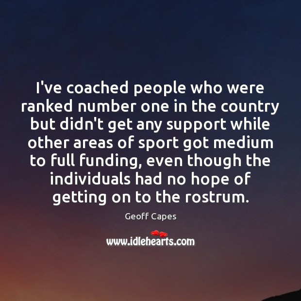 Image, I've coached people who were ranked number one in the country but