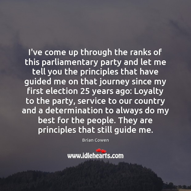 I've come up through the ranks of this parliamentary party and let Journey Quotes Image
