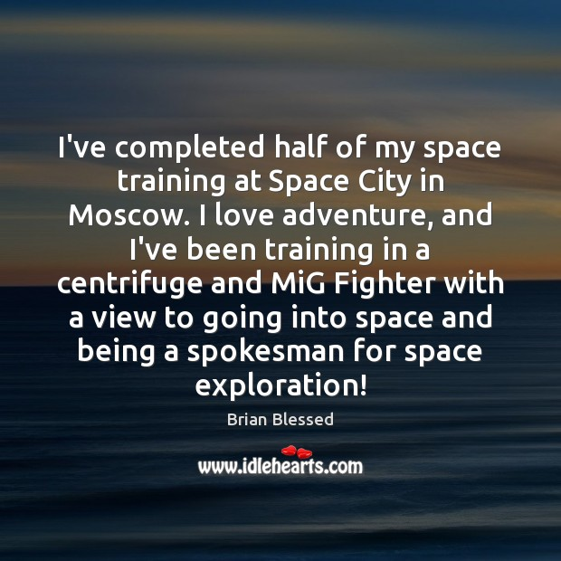 Image, I've completed half of my space training at Space City in Moscow.