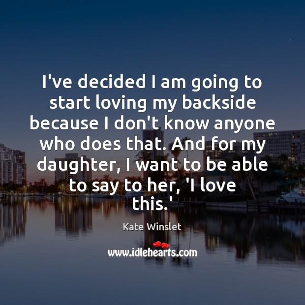 Image, I've decided I am going to start loving my backside because I