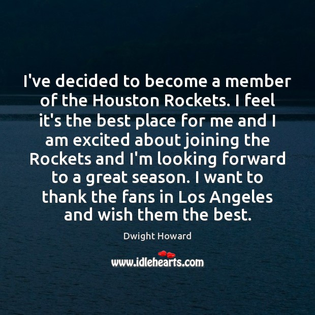 I've decided to become a member of the Houston Rockets. I feel Image