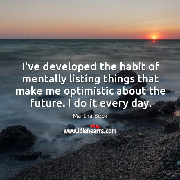 Image, I've developed the habit of mentally listing things that make me optimistic