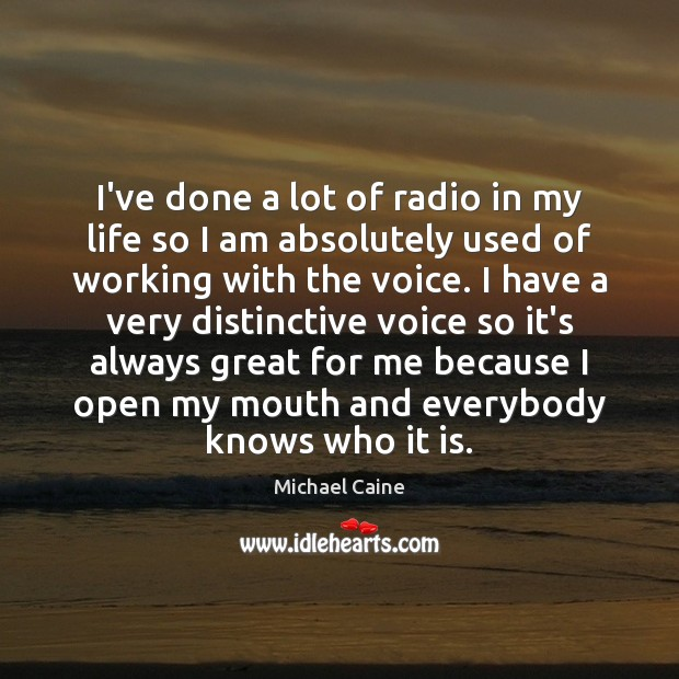 Image, I've done a lot of radio in my life so I am