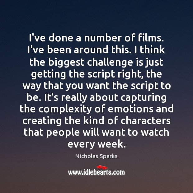 I've done a number of films. I've been around this. I think Image