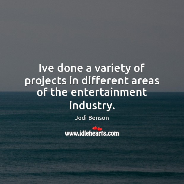 Image, Ive done a variety of projects in different areas of the entertainment industry.