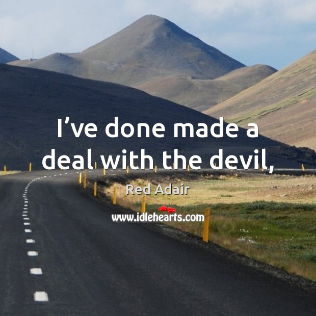 I've done made a deal with the devil, Image