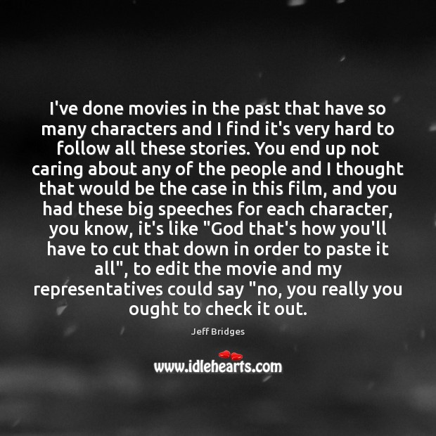 I've done movies in the past that have so many characters and Image