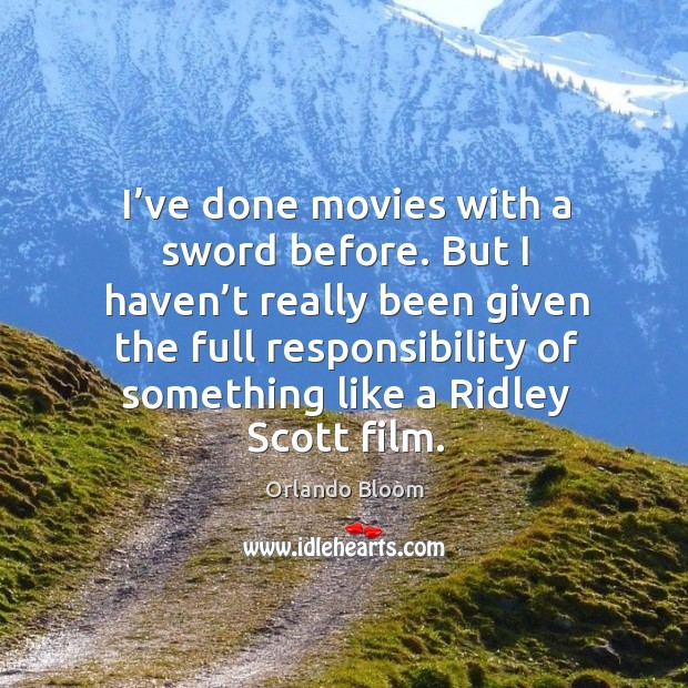I've done movies with a sword before. Image