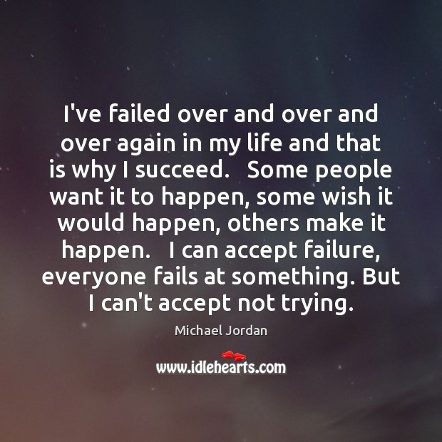 I've failed over and over and over again in my life and Image
