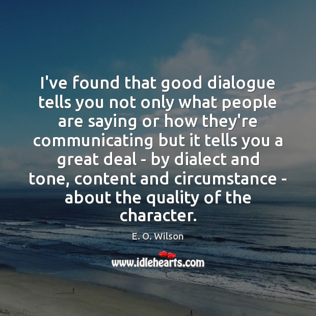 Image, About, Character, Circumstance, Circumstances, Communicate, Communicating, Content, Deal, Deals, Dialect, Dialogue, Found, Good, Great, Great Deal, How, Only, People, Quality, Saying, Tells, Tone, You