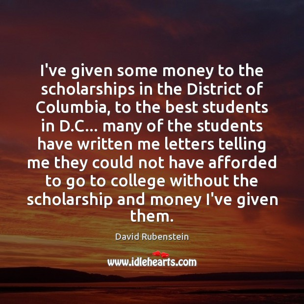 Image, I've given some money to the scholarships in the District of Columbia,