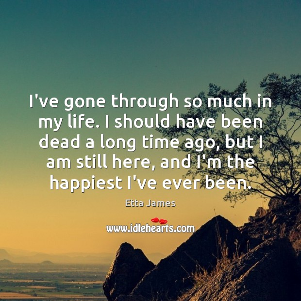 I've gone through so much in my life. I should have been Image