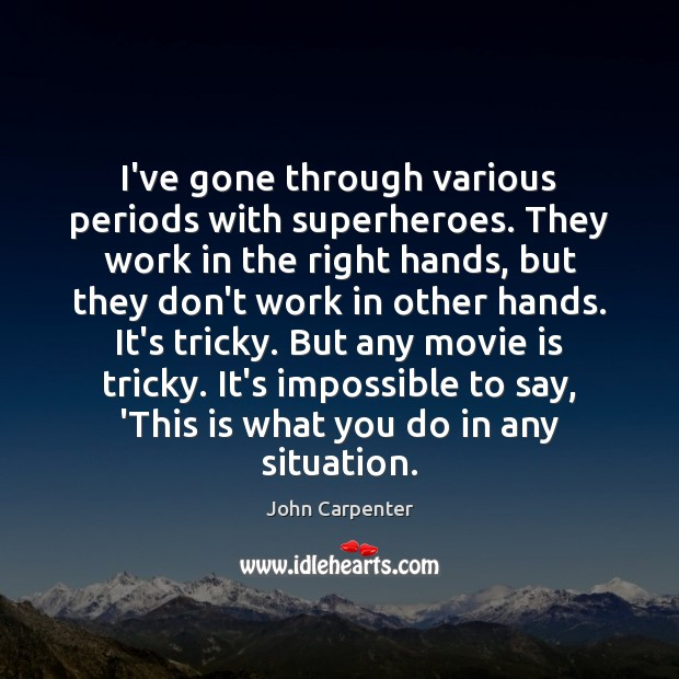 Image, I've gone through various periods with superheroes. They work in the right