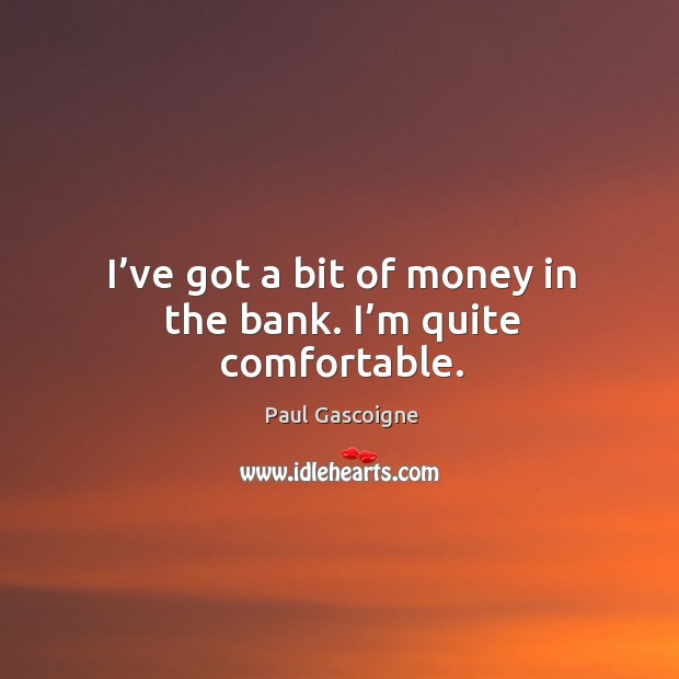 Picture Quote by Paul Gascoigne