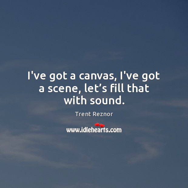 I've got a canvas, I've got a scene, let's fill that with sound. Image