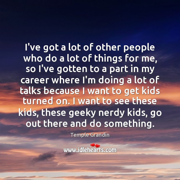 I've got a lot of other people who do a lot of Temple Grandin Picture Quote