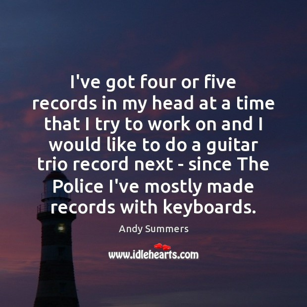 I've got four or five records in my head at a time Image