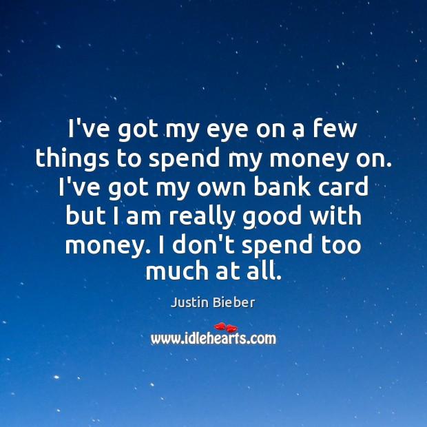ive got money