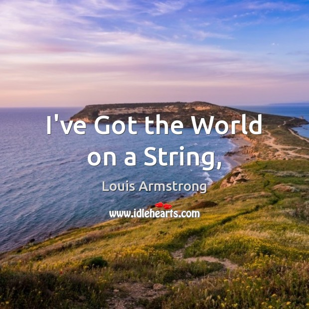 I've Got the World on a String, Image