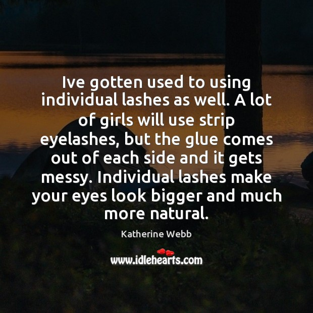 Ive gotten used to using individual lashes as well. A lot of Image