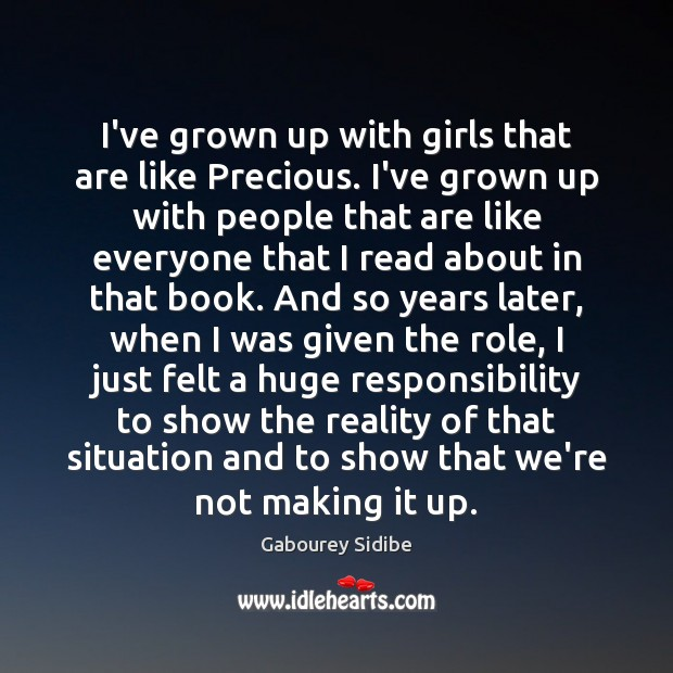 I've grown up with girls that are like Precious. I've grown up Image