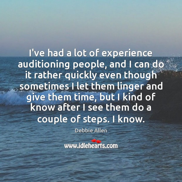 I've had a lot of experience auditioning people, and I can do Image