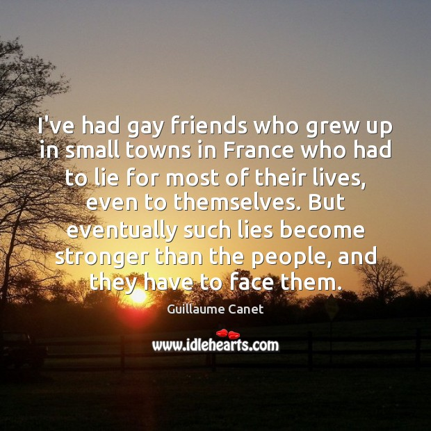 Image, I've had gay friends who grew up in small towns in France