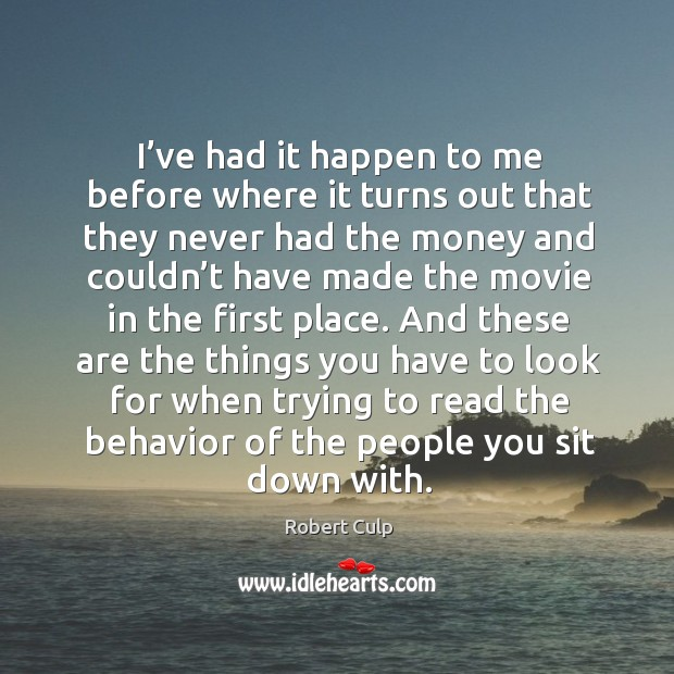 I've had it happen to me before where it turns out that they never had the money and Image
