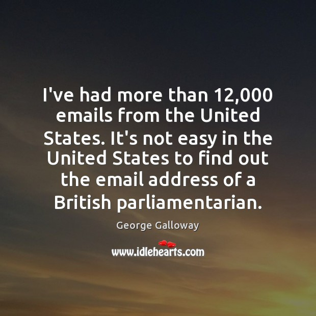 I've had more than 12,000 emails from the United States. It's not easy Image