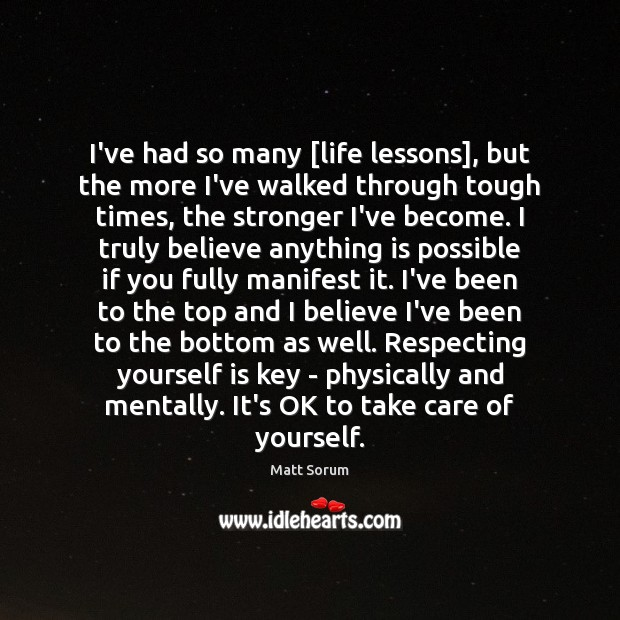 I've had so many [life lessons], but the more I've walked through Image