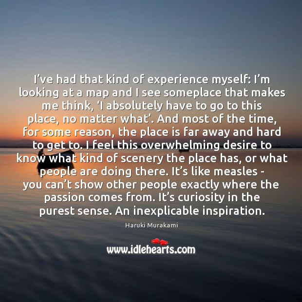 Image, I've had that kind of experience myself: I'm looking at
