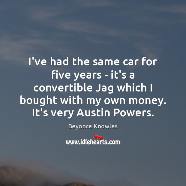Image, I've had the same car for five years – it's a convertible