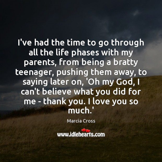 I've had the time to go through all the life phases with Love You So Much Quotes Image